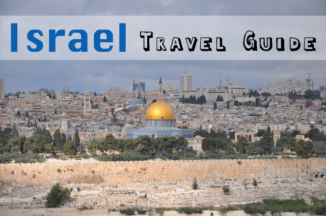 Israel Travel Guide- Israel Travel Tips