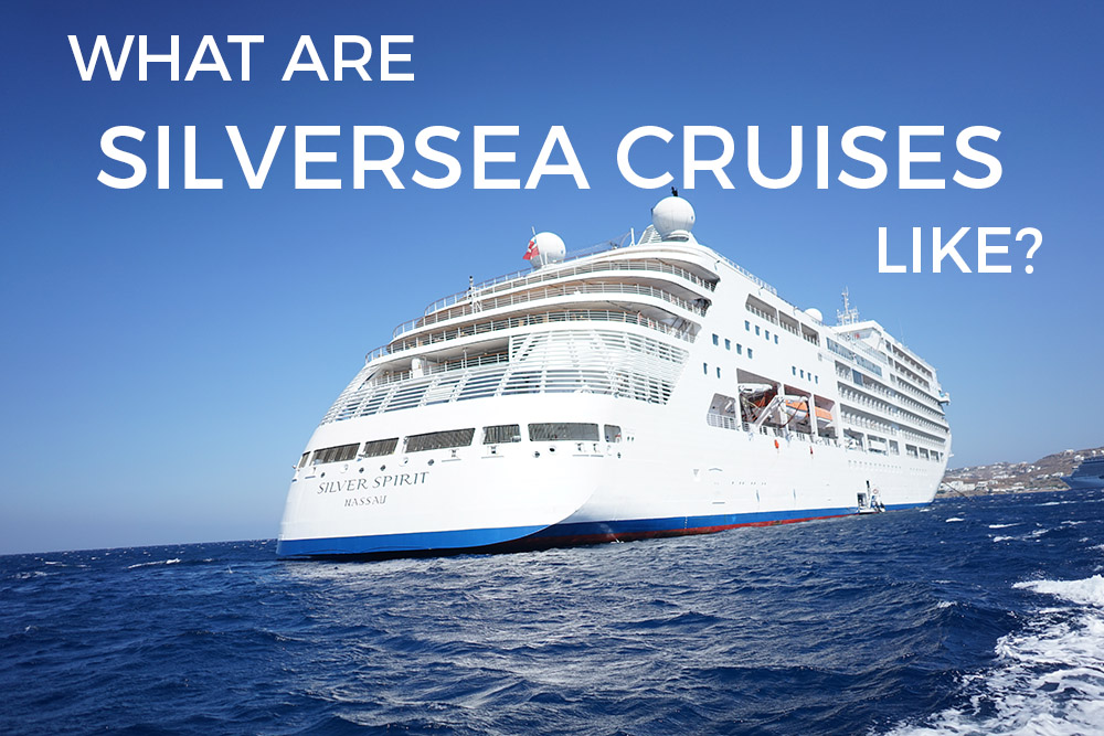What are silversea cruises like?